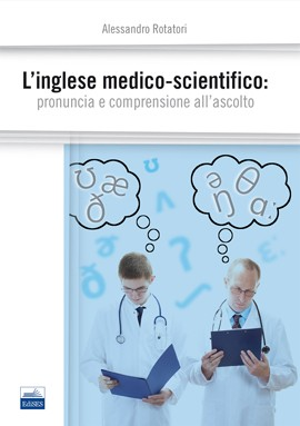 L'inglese medico-scientifico: pronuncia e comprensione all'ascolto